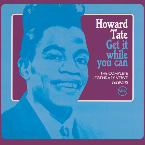 Howard Tate: Get It While You Can