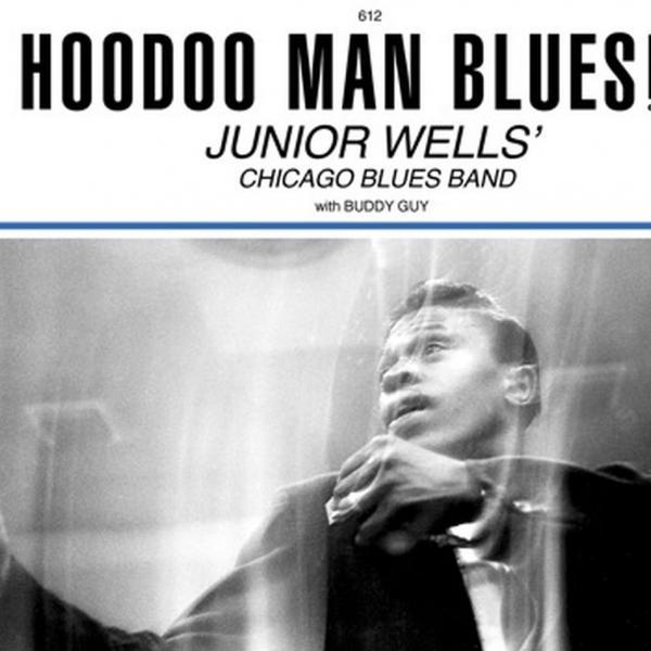 Junior Wells w/Buddy Guy: Hoodoo Man Blues
