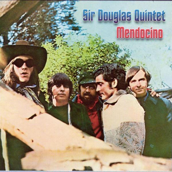 The Sir Douglas Quintet: Mendocino