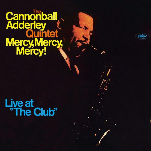 Mercy, Mercy, Mercy – Cannonball Adderley