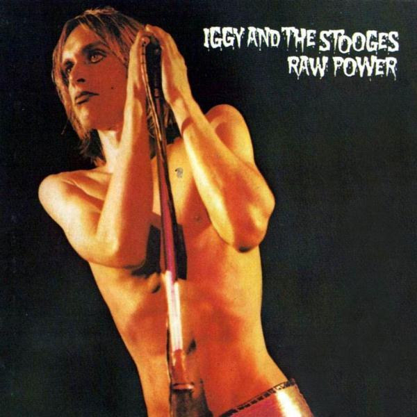 Iggy and the Stooges (Raw Power)