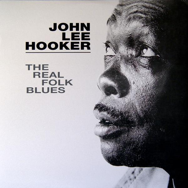 THE REAL FOLK BLUES – JOHN LEE HOOKER