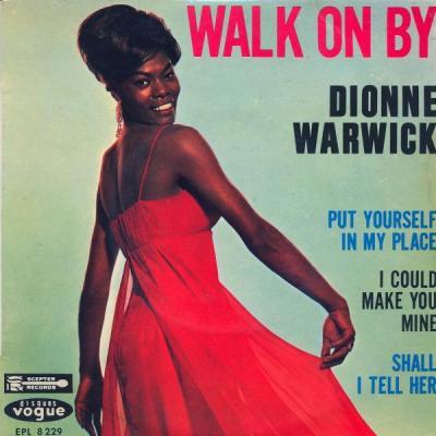 Walk On By – Dionne Warwick