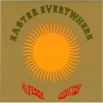 13th Floor Elevators: Easter Everywhere